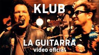 Klub – La Guitarra ft. Carlos Vives & Macaco junto a Cucho Parisi y Nestor Ramljak (video oficial)
