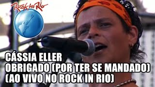 Cássia Eller - Obrigado (Por ter se mandado) [Ao Vivo no Rock in Rio]