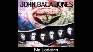 John Bala Jones - Na Ladeira