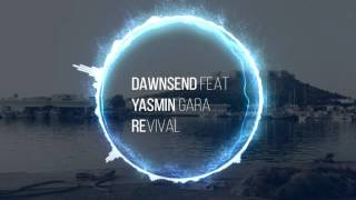 Dawnsend feat. Yasmin Gara - Revival ( Liquid drum and bass 2016 )