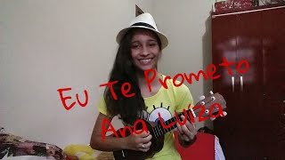 Eu Te Prometo - Ana Luíza