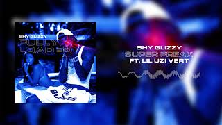 Shy Glizzy - Super Freak (ft. Lil Uzi Vert) [Official Audio]