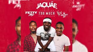 Jaquae Ft Fetty Wap & YBN Almighty Jay - Too Much