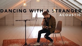 Dancing With A Stranger - Sam Smith, Normani (Acoustic Cover by Jonah Baker)