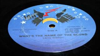 Leroy Gibbon-What's The Name Of The Sound (Jah Jah)