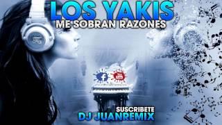 LOS YAKIS - ME SOBRAN RAZONES 2017