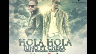 Juno Ft. Cheka - Hola Hola Hola (Prod. Keko Musik & Saga Neutron)