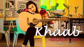 Khaab - Recreation | Khaab Female Version | Akhil | 2018 | Shilpa | Nikhil | Luv U So Muchh