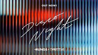Kungs x Throttle - Disco Night
