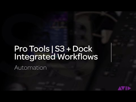 Pro Tools | S3 + Dock Integrated Workflows:  Automation