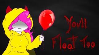 You'll Float Too [ Meme ]