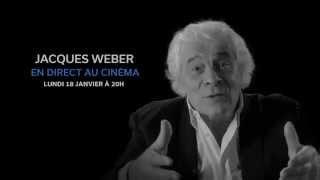 JACQUES WEBER en direct au cinéma !