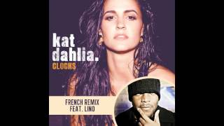 Clocks (REMIX) Kat Dahlia Ft Lino (FRANCE)