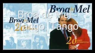Broa de Mel - Tango, Tango