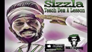 Sizzla - Teach Dem A Lesson - February 2017