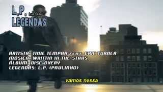 Tinie Tempah feat. Eric Tuner - Written In The Stars LEGENDADO (PAULINHO)