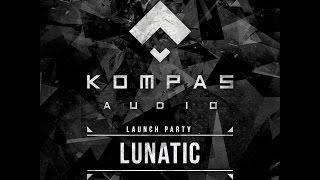 LUNATIC - Kompas Audio Launch Party width=