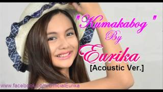 EURIKA - Kumakabog (Acoustic Version)