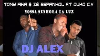 Mixx Funana 2k15 Dj Alex ( Nossa Senhora Da Luz ) By Zé Spanhol Tony Fika Duku CV