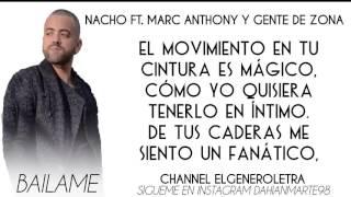 Bailame    LETRA Nacho Ft  Marc Anthony, Gente De Zona