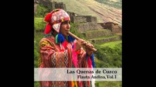 11 Las Quenas De Cuzco - El Último Mohicano - Flauta Andina, Vol. I