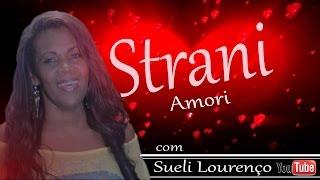 Sueli Lourenço - Strani Amori. Clip