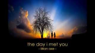 Lillian Axe - The Day I Met You + Lyrics
