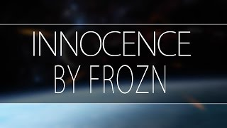 FroZn - Innocence - [Melodic Dubstep]