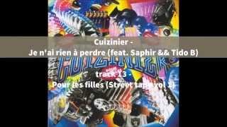 Cuizinier (TTC) - Je n'ai rien à perdre (feat. Saphir && Tido B)