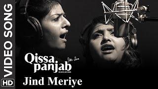 Jinde Meriye (Video Song) | Qissa Panjab | Nooran Sisters