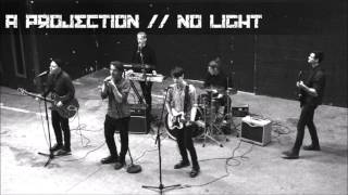 A Projection - No Light (2017)