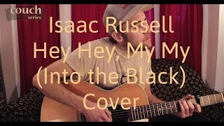 "The Couch Series: Isaac Russell, ""Hey Hey, My My (Into the Black)"" (Neil Young cover)"
