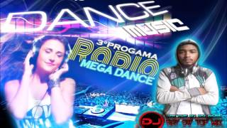 3ª PROGAMA RADIO MEGA DANCE - By DJ RAY OW TOP MIX 2017 f2