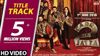 Carry On Jatta 2 (Title Track) Gippy Grewal, Sonam Bajwa | Rel. on 1st June | New Punjabi Songs 2018
