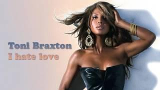 Toni Braxton - I hate love