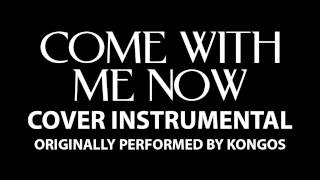 Come With Me Now (Cover Instrumental) [In the Style of KONGOS]