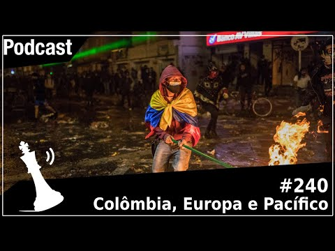 Xadrez Verbal Podcast #240 - Colômbia, Europa e Pacífico