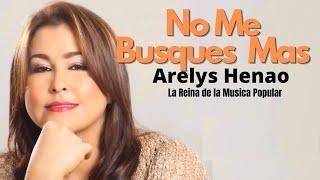 No Me Busques Más - Arelys Henao (Audio Oficial)