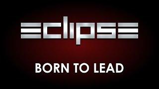 Eclipse - Born To Lead (Lyrics)