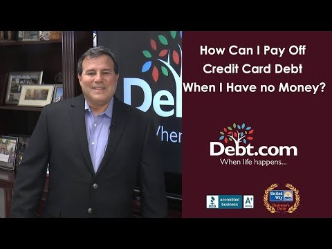 How To Pay Off Credit Card Debt When You Have No Money?
