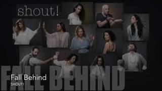 SHOUT! - Fall Behind (lyrics)
