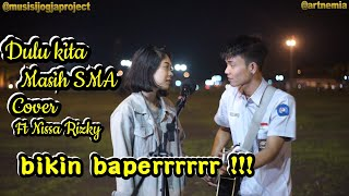 Asli bikin Baperrrrr | Dulu Kita Masih SMA Cover ft Nissa Rizky | Musisi Jogja Project