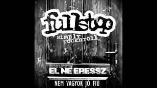 Fullstop - NEM VAGYOK JÓ FIÚ
