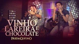 Fred & Gustavo - Vinho, Lareira e Chocolate (EP Eu Tô Com Você)