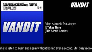 Adam Kancerski feat. Aneym - It Takes Time (Filo & Peri Remix)