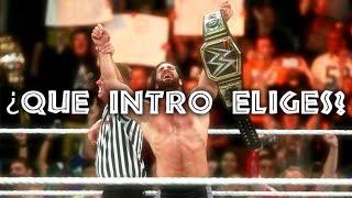 Que intro Eliges para el canal ? - Vota tu Favorita - WWECSL SPRIME