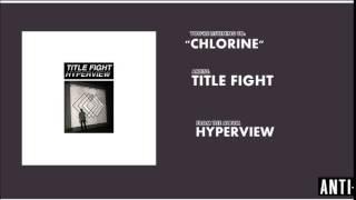 Title Fight - Chlorine (New Single 2014)