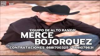 Merce Bojorquez - Equipo De Alto Rango (En Vivo 2016)