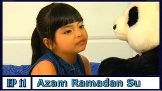 Azam Ramadan Su | Episod 11 width=