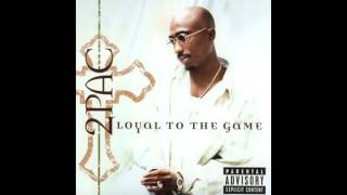 17. Loyal To The Game - 2Pac Feat. Big Syke (DJ Quik Remix)
